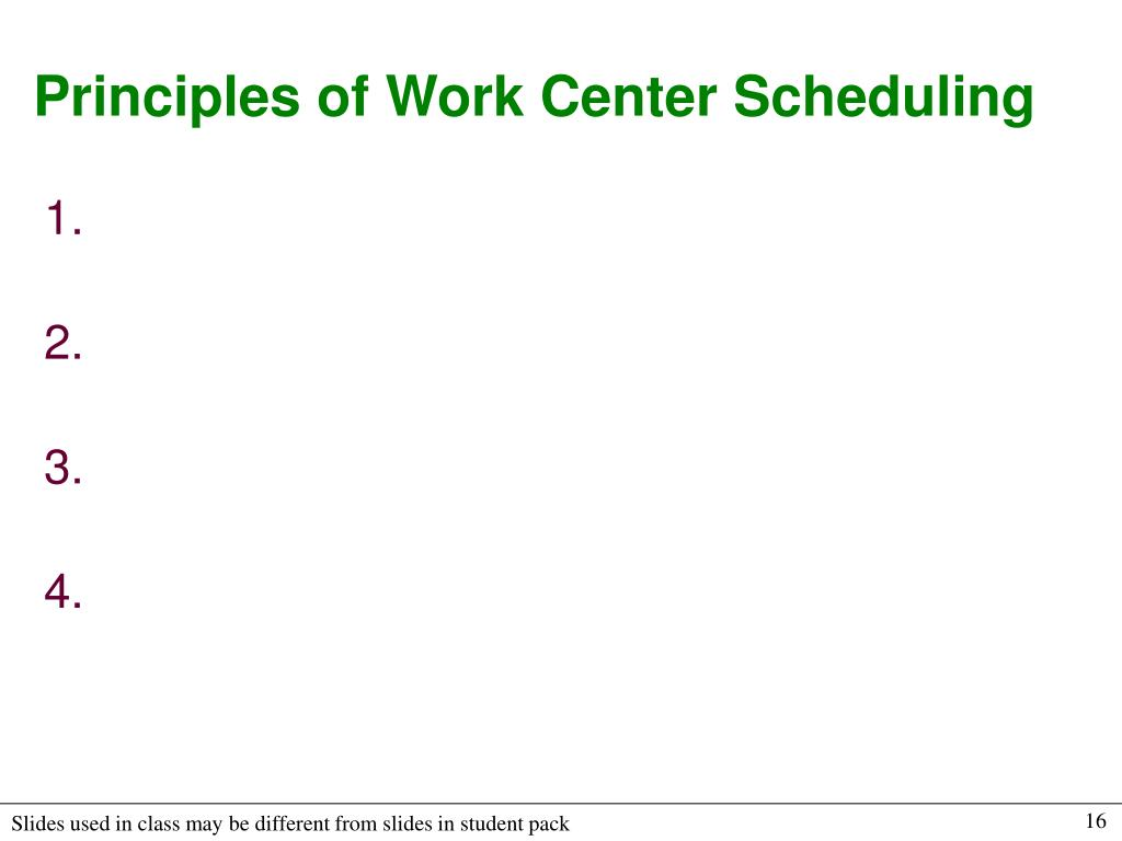 Principles of Work Center Scheduling