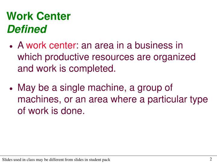 Work center defined