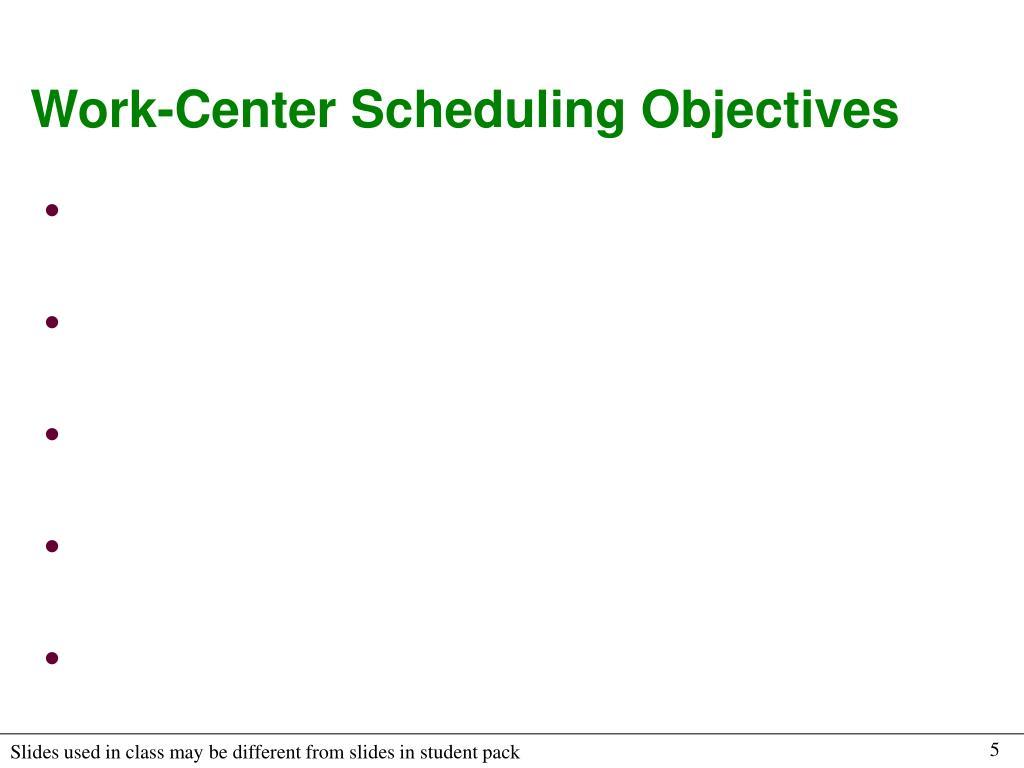 Work-Center Scheduling Objectives