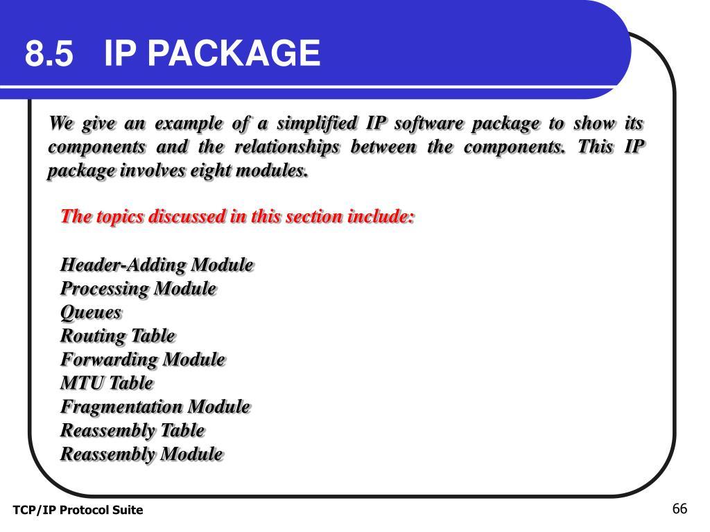8.5   IP PACKAGE