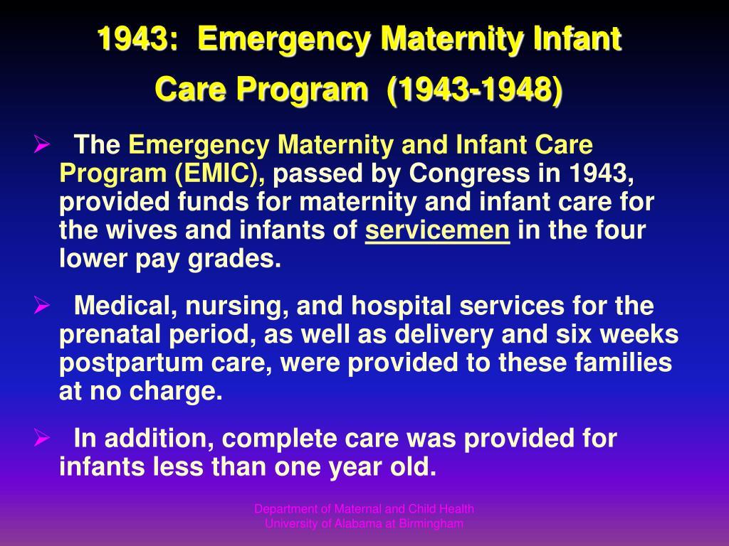 1943:  Emergency Maternity Infant Care Program  (1943-1948)