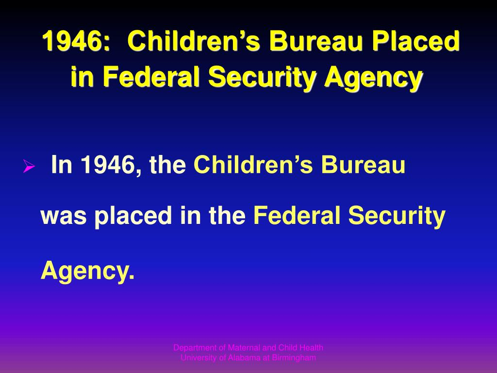 1946:  Children's Bureau Placed in Federal Security Agency