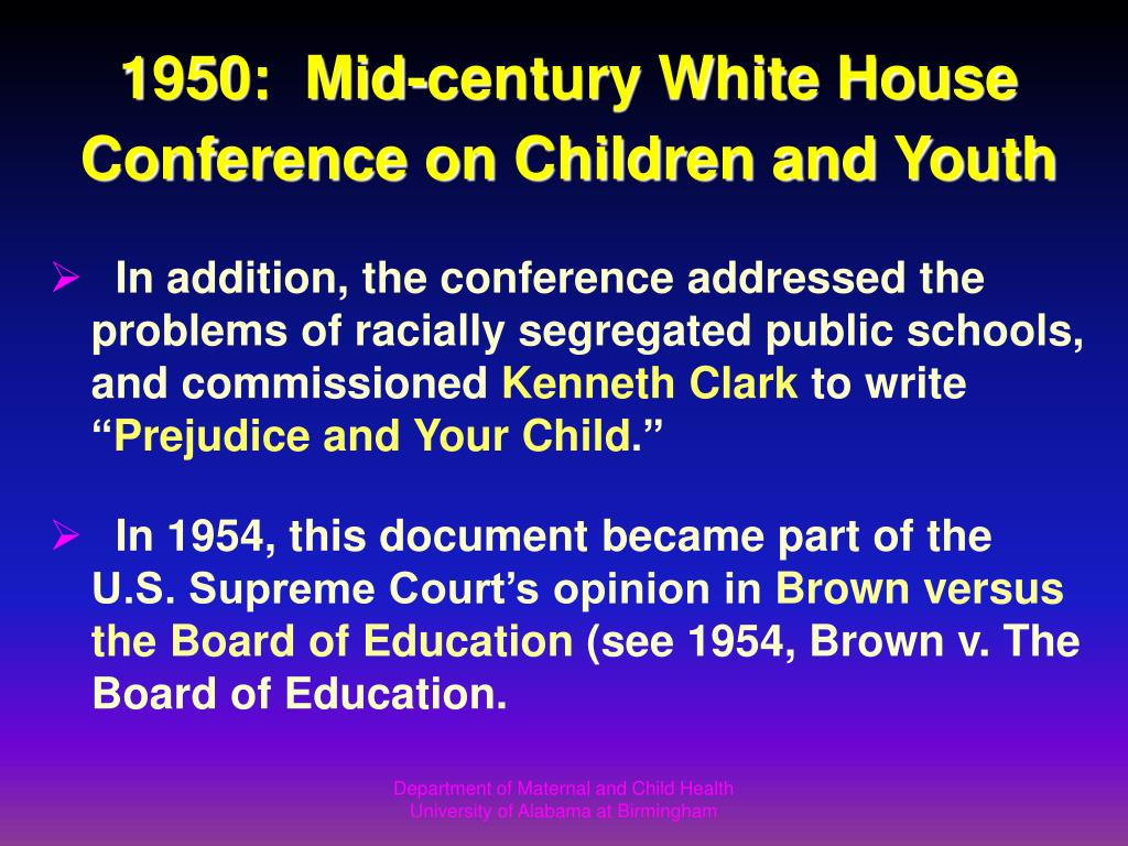 1950:  Mid-century White House Conference on Children and Youth