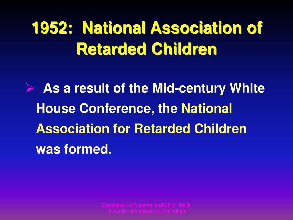 1952:  National Association of Retarded Children