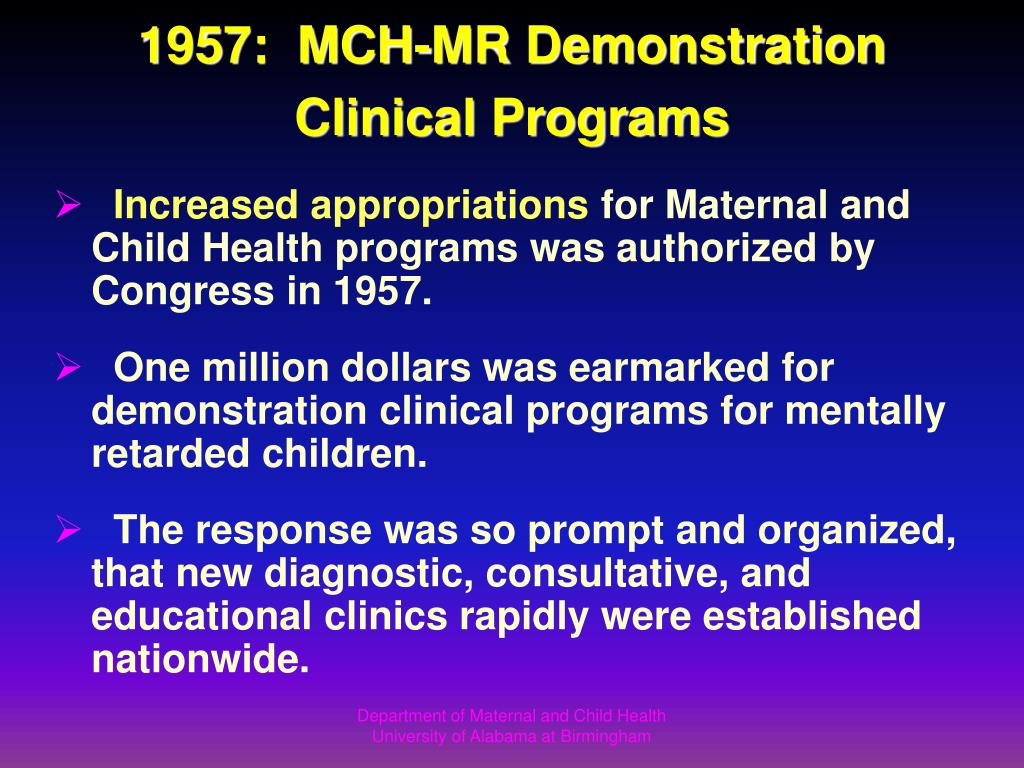 1957:  MCH-MR Demonstration Clinical Programs