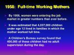 1958 full time working mothers