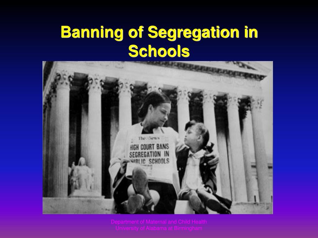 Banning of Segregation in Schools