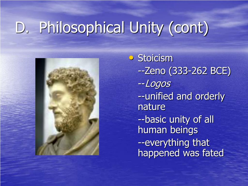 D.  Philosophical Unity (cont)