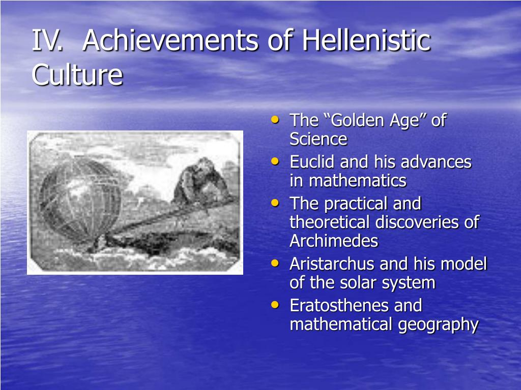 IV.  Achievements of Hellenistic Culture