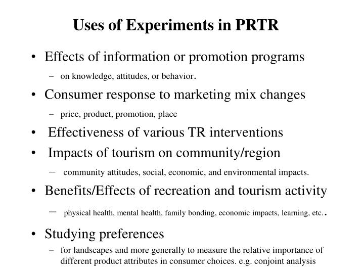 Uses of experiments in prtr