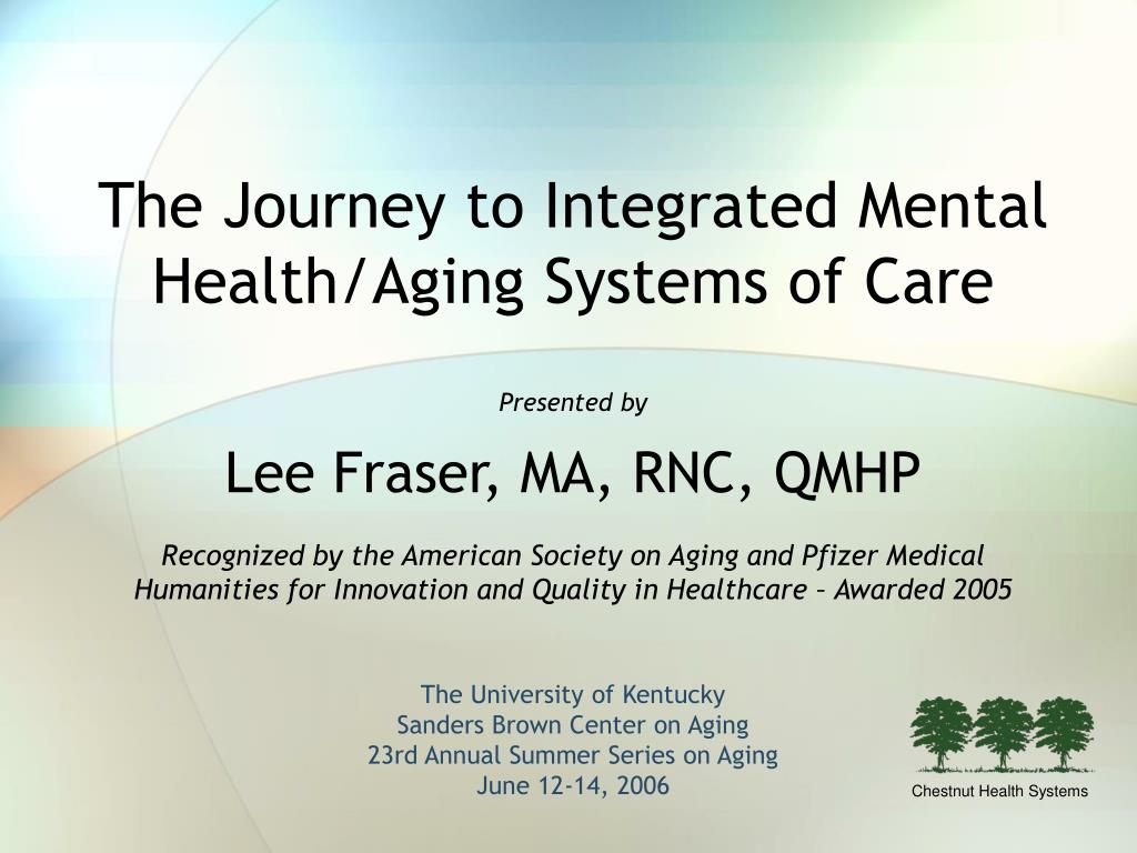 the journey to integrated mental health aging systems of care l.