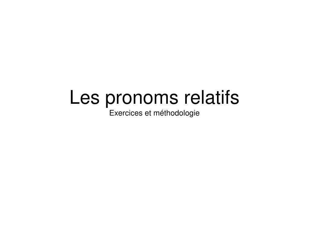 les pronoms relatifs exercices et m thodologie l.