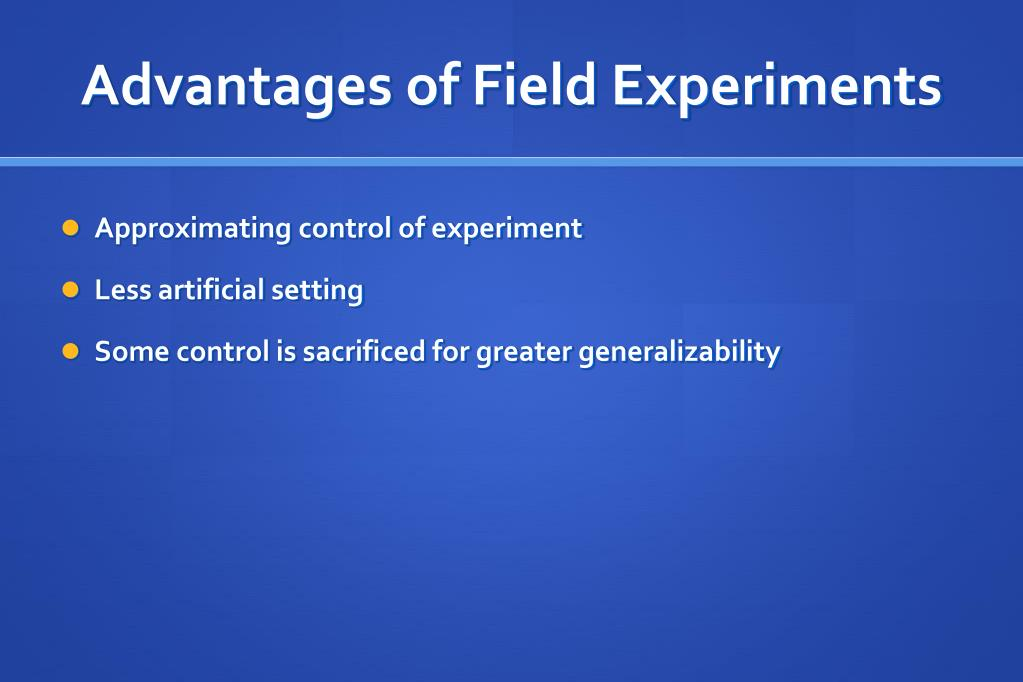 Advantages of Field Experiments