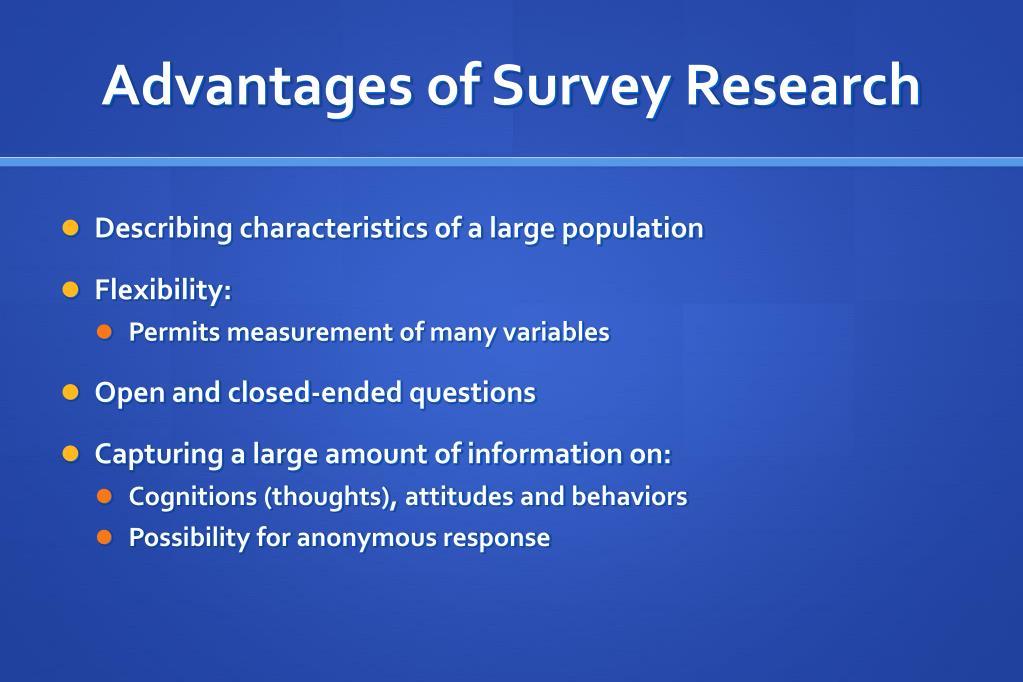 Advantages of Survey Research