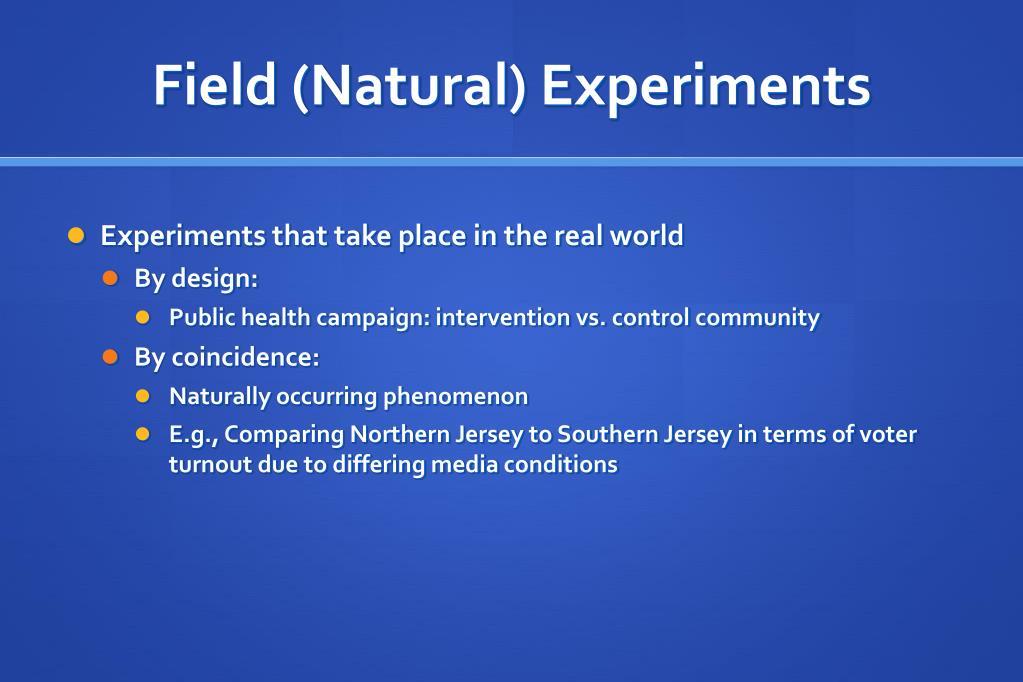 Field (Natural) Experiments