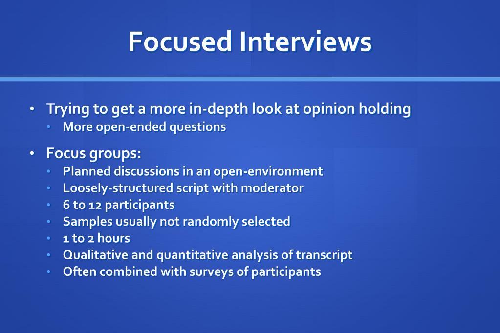 Focused Interviews