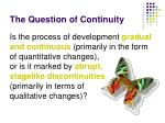 the question of continuity