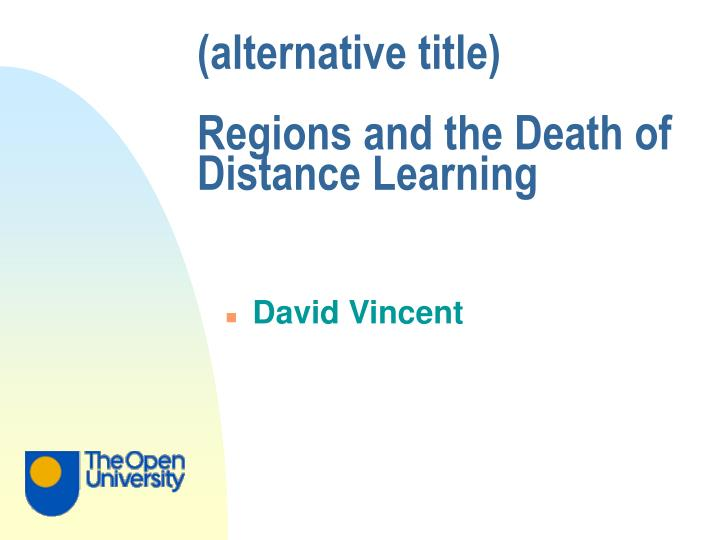 Alternative title regions and the death of distance learning