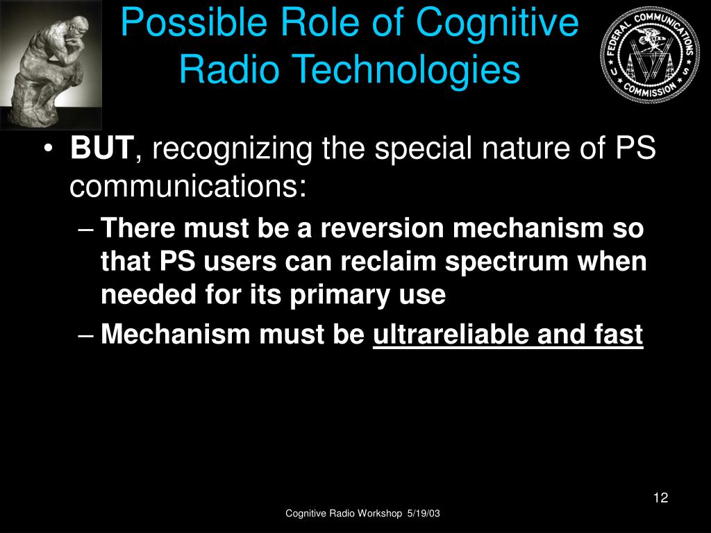 Possible Role of Cognitive Radio Technologies