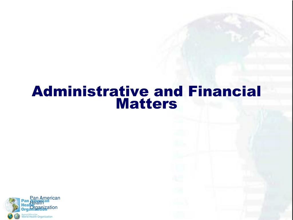 Administrative and Financial Matters
