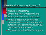 disadvantages record research