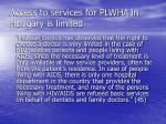 access to services for plwha in hungary is limited