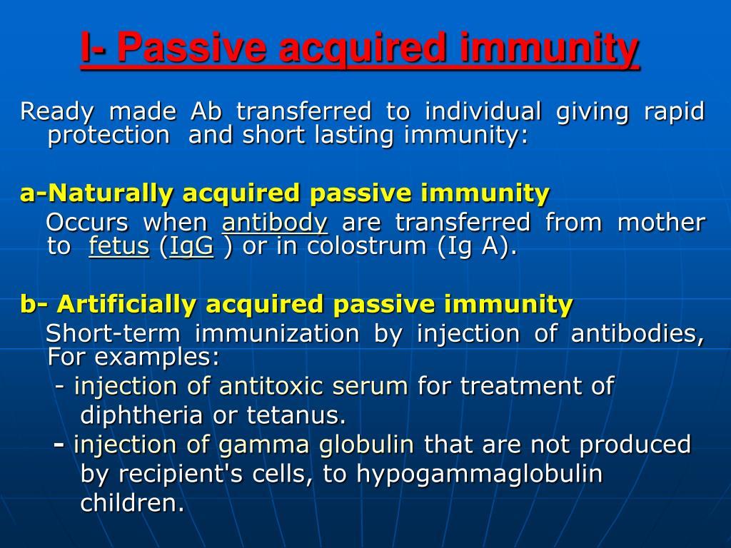 I- Passive acquired immunity