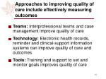 approaches to improving quality of care include effectively measuring outcomes