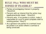 rule 19 a who must be joined if feasible