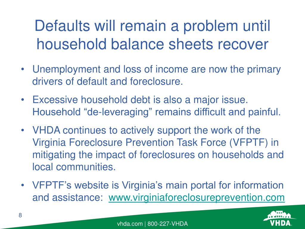 Unemployment and loss of income are now the primary drivers of default and foreclosure.