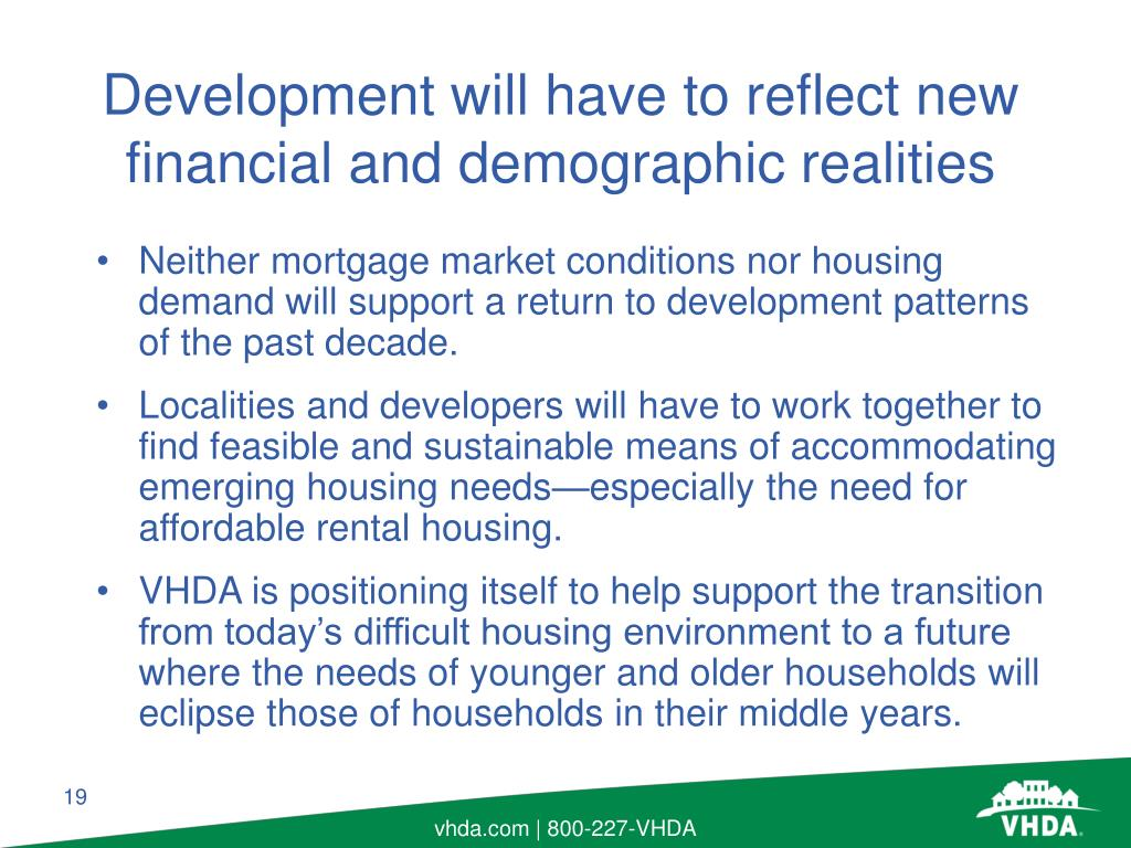 Neither mortgage market conditions nor housing demand will support a return to development patterns of the past decade.
