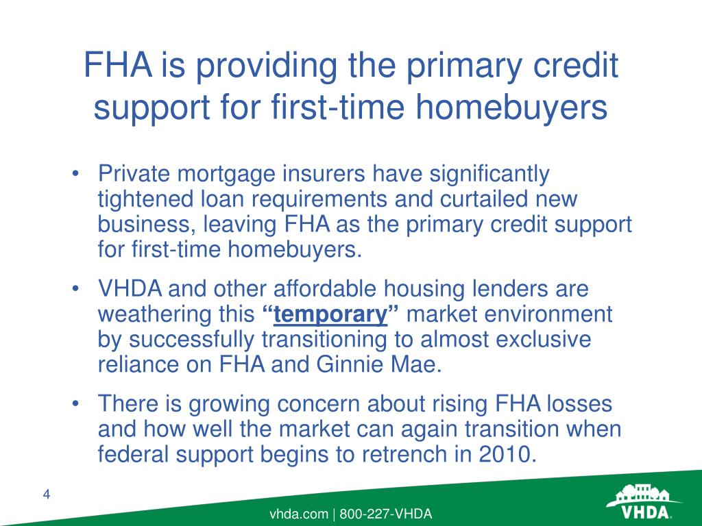 Private mortgage insurers have significantly tightened loan requirements and curtailed new business, leaving FHA as the primary credit support for first-time homebuyers.