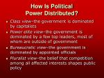 how is political power distributed10