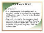 the pivotal grant