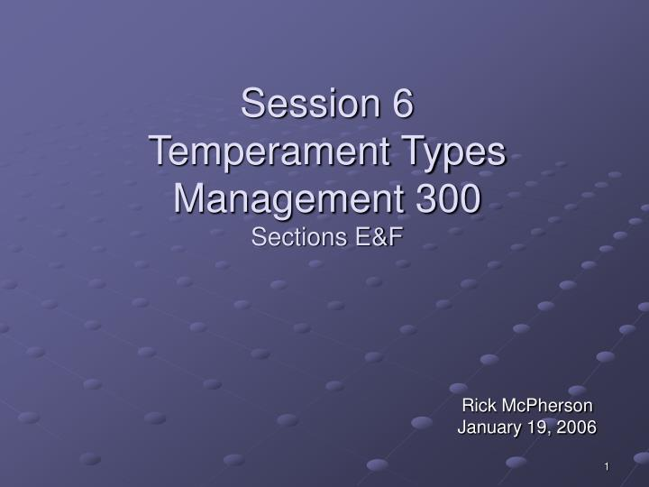 Session 6 temperament types management 300 sections e f