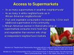 access to supermarkets