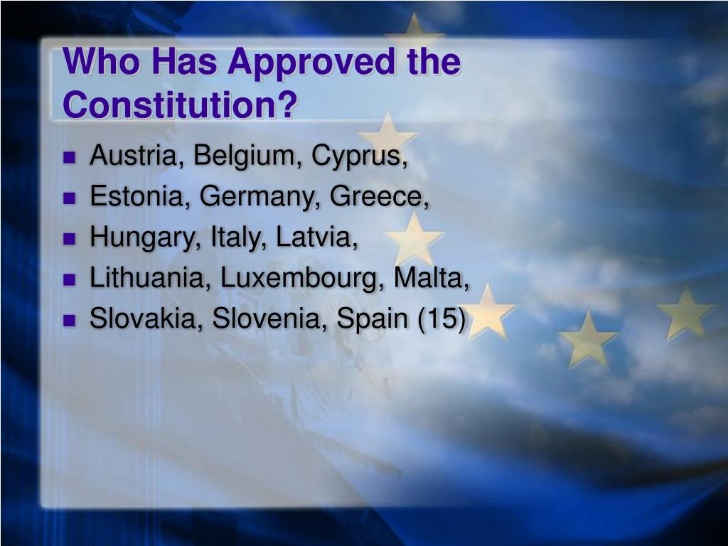 Who Has Approved the Constitution?