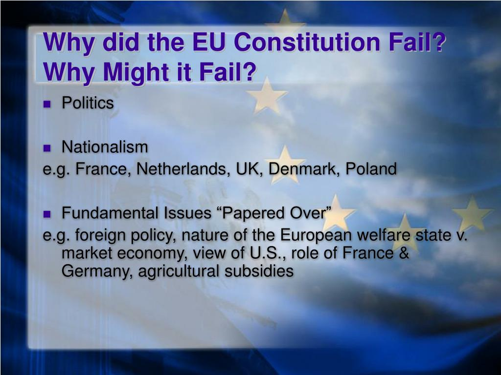 Why did the EU Constitution Fail? Why Might it Fail?