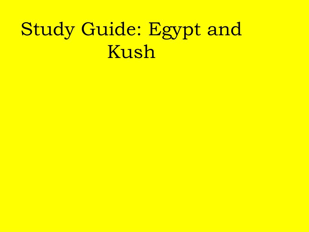 study guide egypt and kush l.