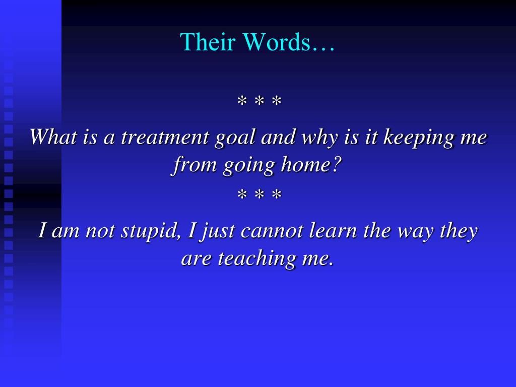 Their Words…