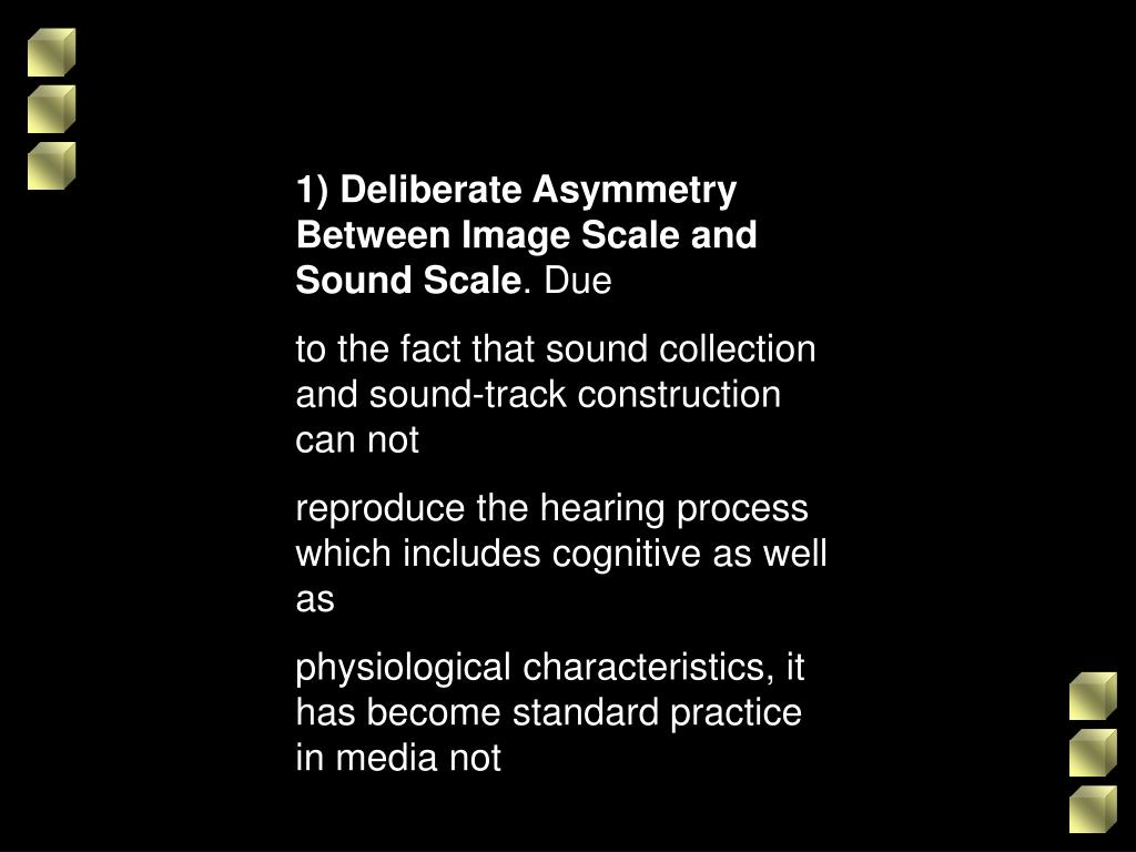 1) Deliberate Asymmetry Between Image Scale and Sound Scale