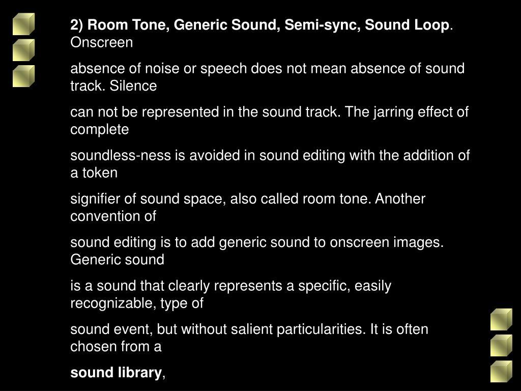 2) Room Tone, Generic Sound, Semi-sync, Sound Loop
