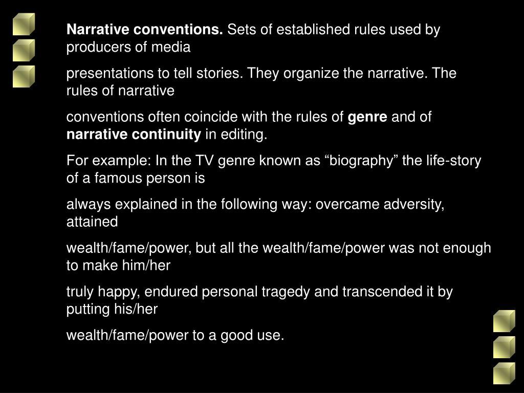 Narrative conventions.