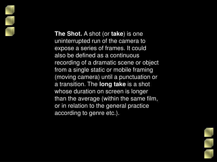 The Shot.