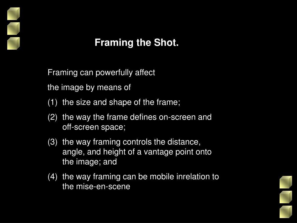 Framing the Shot.