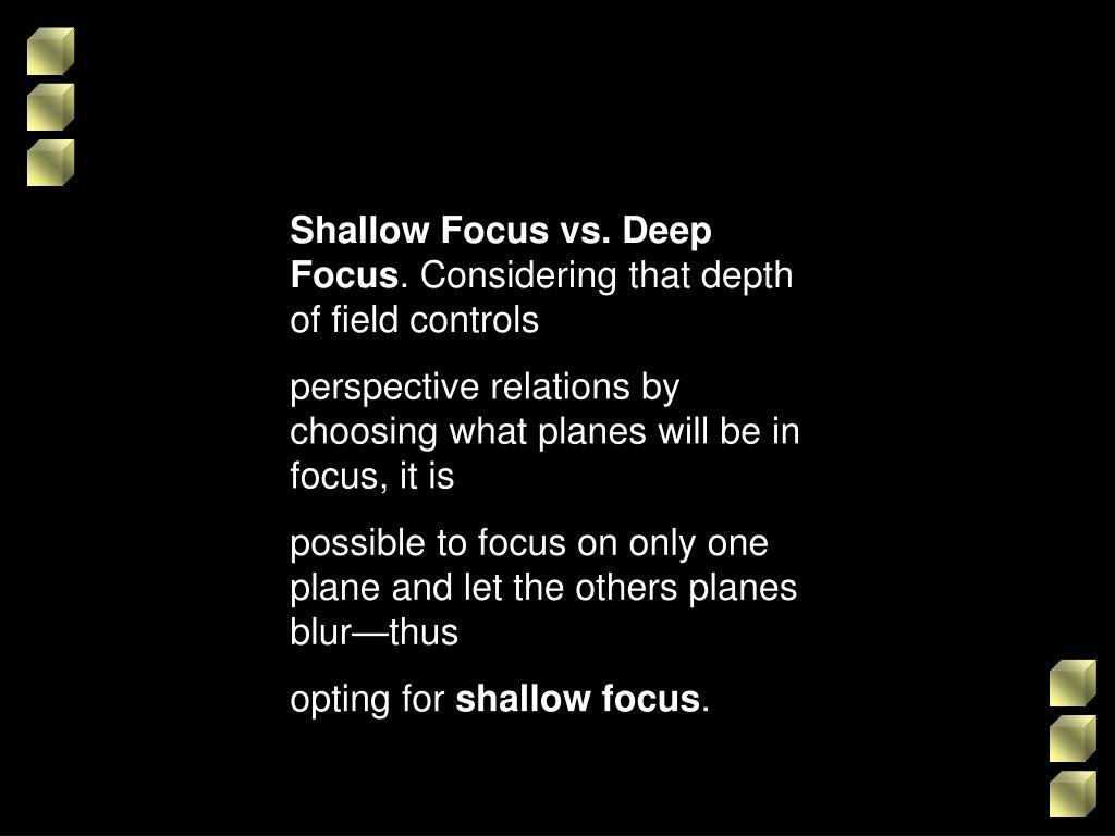Shallow Focus vs. Deep Focus