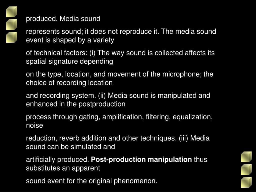 produced. Media sound