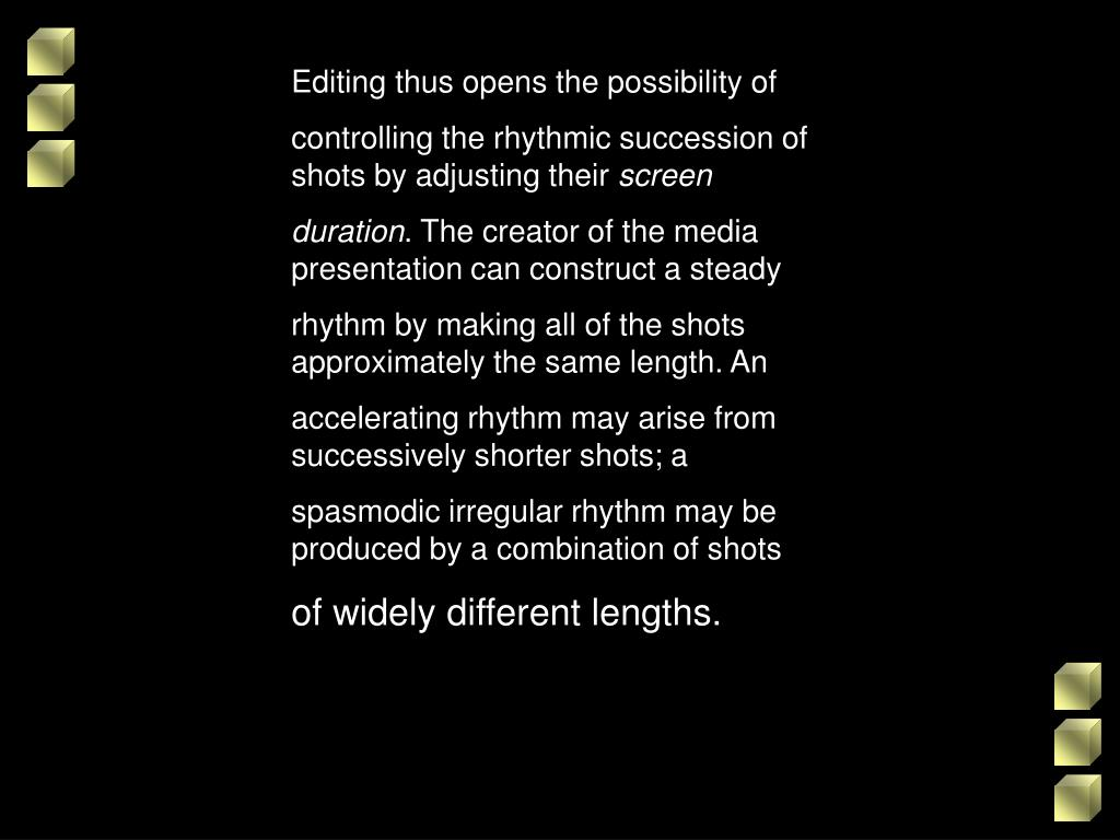 Editing thus opens the possibility of
