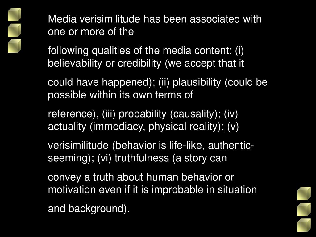 Media verisimilitude has been associated with one or more of the