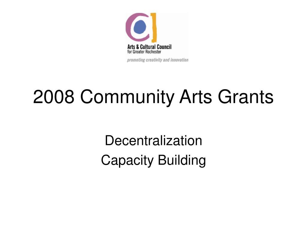 2008 Community Arts Grants